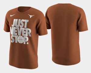 Texas Longhorns T-Shirt For Men March Madness Selection Sunday Burnt Orange Basketball Tournament Just Never Stop